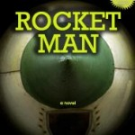 First Recession Novel is Rocket Man, 40-Something Dads in Hell