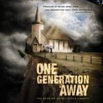 One Generation Away film highlights erosion of religious liberty in America